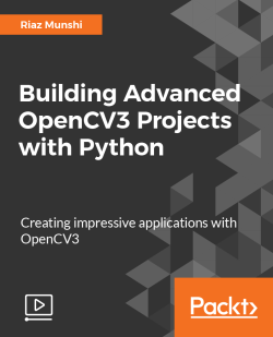 Building Advanced OpenCV3 Projects with Python [Video]