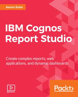 IBM Cognos Report Studio [Video]