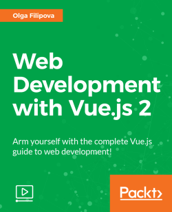 Web development with Vue.js 2 [Video]