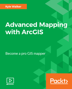 Advanced Mapping with ArcGIS [Video]