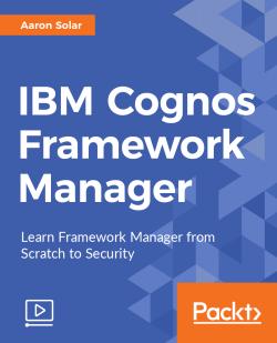 IBM Cognos Framework Manager [Video]