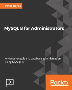 MySQL 8 for Administrators [Video]