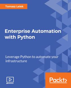 Enterprise Automation with Python [Video]