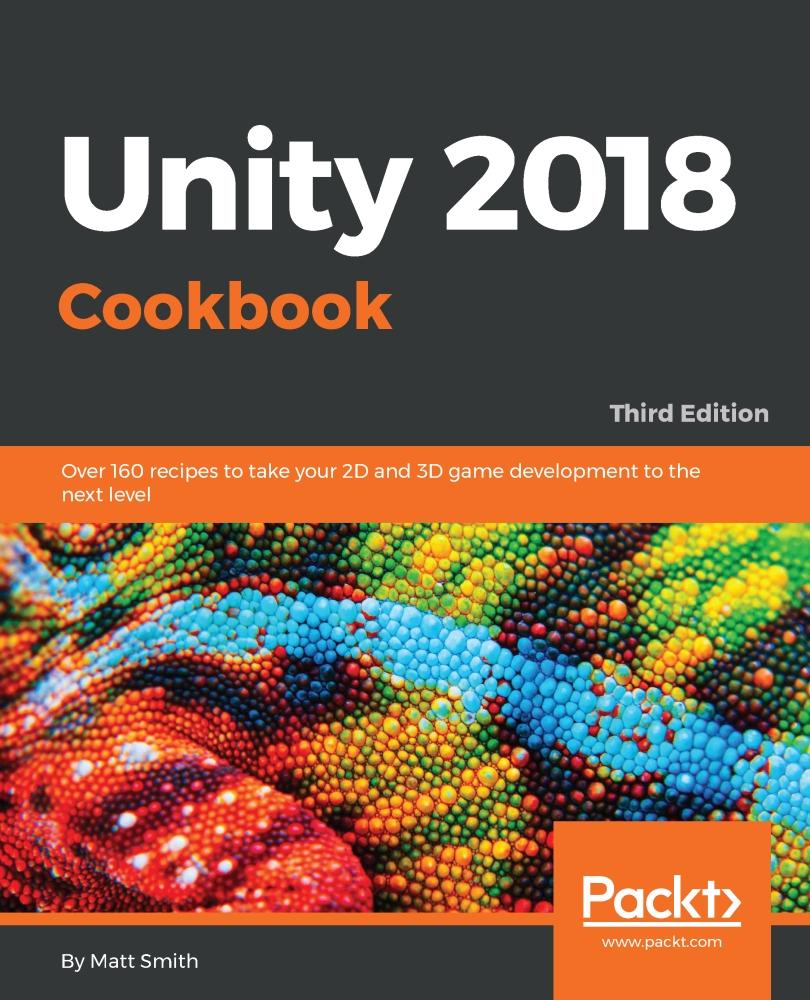 Unity 2018 Cookbook - Third Edition