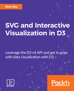 SVG and Interactive Visualization in D3 [Video]