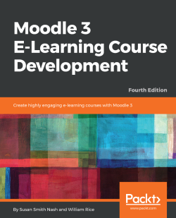 Moodle 3 E-Learning Course Development - Fourth Edition