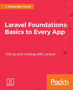 Laravel Foundations: Basics to Every App [Video]