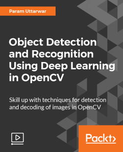 Object Detection and Recognition Using Deep Learning in OpenCV [Video]
