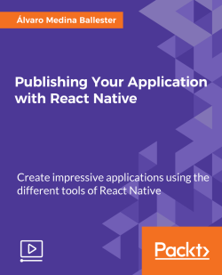 Publishing Your Application with React Native [Video]