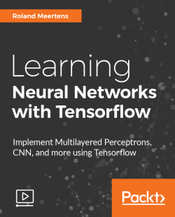 Learning Neural Networks with Tensorflow [Video]