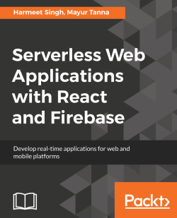 Firebase - Serverless Web Applications with React and Firebase