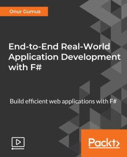 End-to-End Real-World Application Development with F# [Integrated Course]