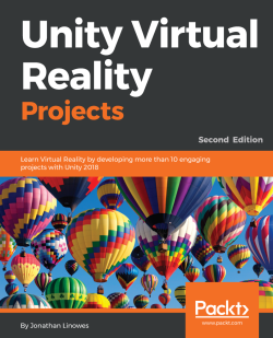 Unity Virtual Reality Projects - Second Edition