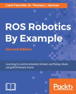 ROS Robotics By Example - Second Edition
