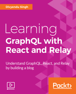 Learning GraphQL with React and Relay [Video]