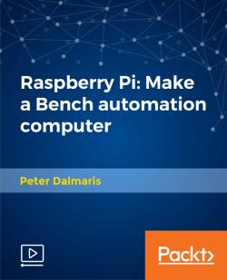 Raspberry Pi: Make a Bench automation computer [Video]
