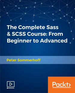 The Complete Sass & SCSS Course: From Beginner to Advanced [Video]