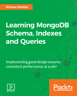 Learning MongoDB Schema, Indexes and Queries [Video]