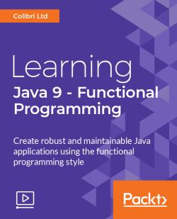 Learning Java 9 - Functional Programming [Video]