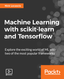 Machine Learning with scikit-learn and Tensorflow [Video]