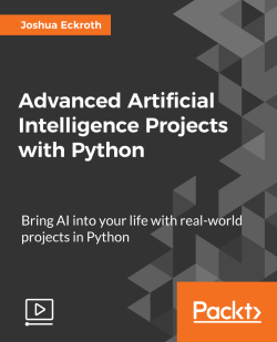 Advanced Artificial Intelligence Projects with Python [Video]