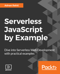 Serverless JavaScript by Example [Video]