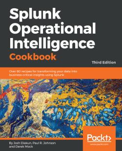 Splunk Operational Intelligence Cookbook - Third Edition