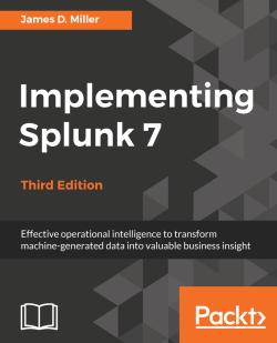 Implementing Splunk 7 - Third Edition