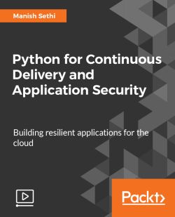 Python for Continuous Delivery and Application Security [Video]