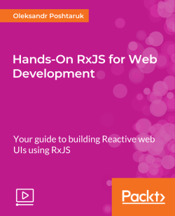Hands-On RxJS for Web Development [Video]