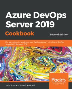 Azure DevOps Server 2019 Cookbook - Second Edition