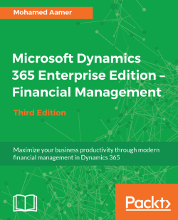 Microsoft Dynamics 365 Enterprise Edition - Financial Management (Third Edition)