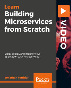 Building Microservices from Scratch [Video]