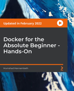 Docker for the Absolute Beginner - Hands-On [Video]