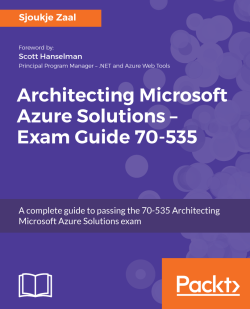 Architecting Microsoft Azure Solutions - Exam Guide 70-535