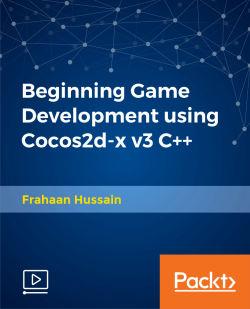 Beginning Game Development using Cocos2d-x v3 C++ [Video]