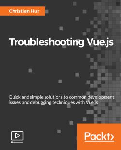 Troubleshooting Vue.js [Video]