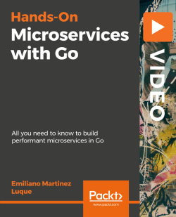 Hands-On Microservices with Go [Video]