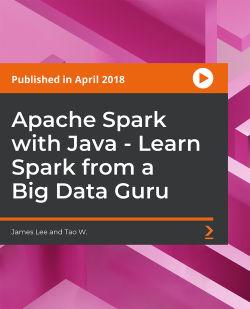 Apache Spark with Java - Learn Spark from a Big Data Guru [Video]