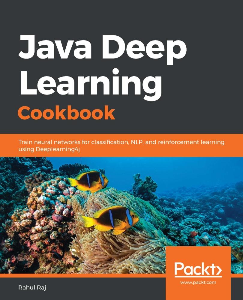 Java Deep Learning Cookbook