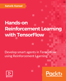 Hands-on Reinforcement Learning with TensorFlow [Video]