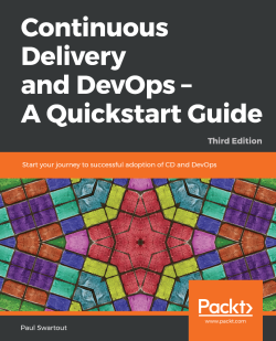 Continuous Delivery and DevOps - A Quickstart Guide - Third Edition