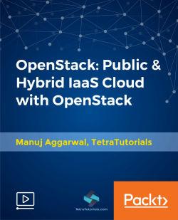 OpenStack: Public & Hybrid IaaS Cloud with OpenStack [Video]