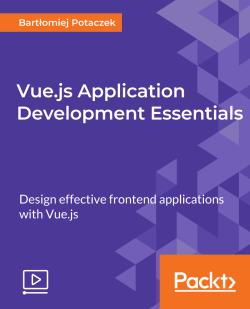 Vue.js Application Development Essentials [Video]
