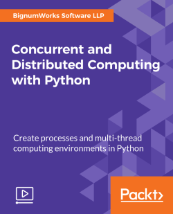 Concurrent and Distributed Computing with Python [Video]