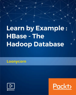 Learn by Example : HBase - The Hadoop Database [Video]