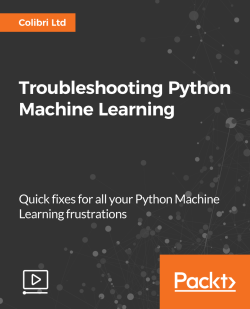 Troubleshooting Python Machine Learning [Video]