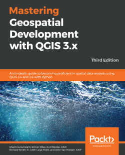 Free eBook - Mastering Geospatial Development with QGIS 3.x - Third Edition