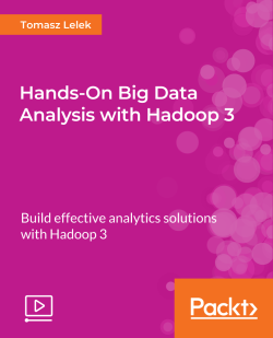 Hands-On Big Data Analysis with Hadoop 3 [Video]