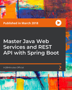 Master Java Web Services and REST API with Spring Boot [Video]